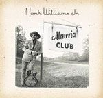 Hank Williams Jr - The Almeria Club Recordings - 2002