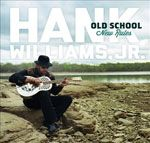 Hank Williams Jr - Old School New Rules - 2012