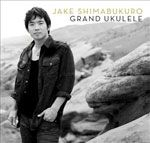 Jake Shimabukuro - Grand Ukelele - 2012